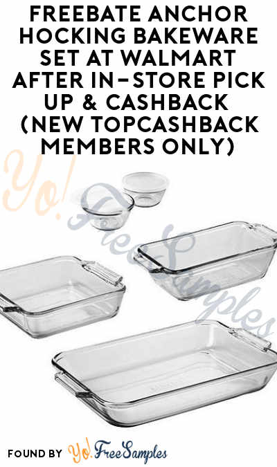 FREEBATE Anchor Hocking Bakeware Set At Walmart After In-Store Pick Up & Cashback (New TopCashBack Members Only)
