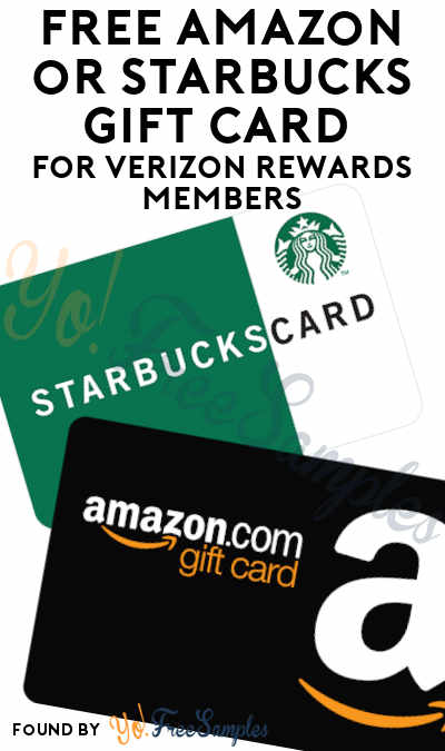 FREE $3-5 Amazon or Starbucks Gift Card For Verizon Rewards Members