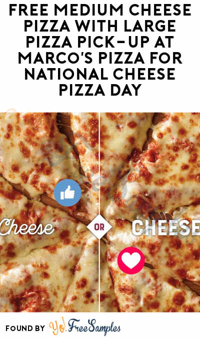 FREE Medium Cheese Pizza With Large Pizza Pick-Up At Marco's Pizza For National Cheese Pizza Day