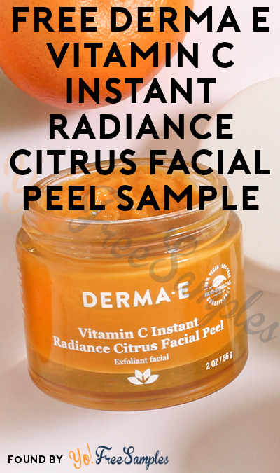 FREE Derma E Vitamin C Instant Radiance Citrus Facial Peel Sample
