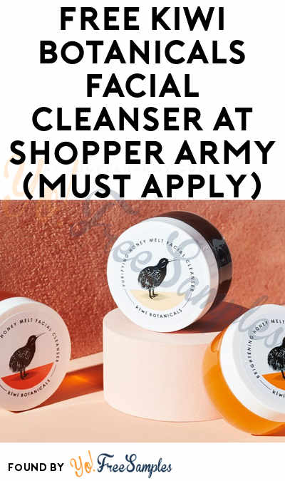 FREE Kiwi Botanicals Facial Cleanser At Shopper Army (Must Apply)