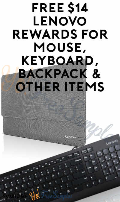 FREE $14 Lenovo Rewards For Mouse, Keyboard, Backpack & Other Items