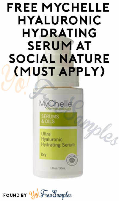 FREE MyChelle Dermaceuticals Hyaluronic Hydrating Serum At Social Nature (Must Apply)