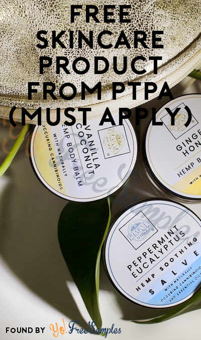 FREE Skin Care Products From PTPA (Must Apply)