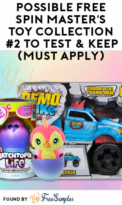 Possible FREE Spin Master's Toy Collection #2 To Test & Keep (Must Apply)