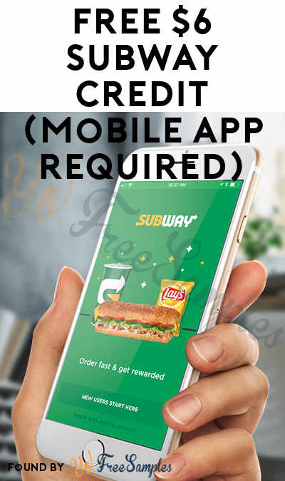 FREE $6 Subway Credit (Mobile App Required)