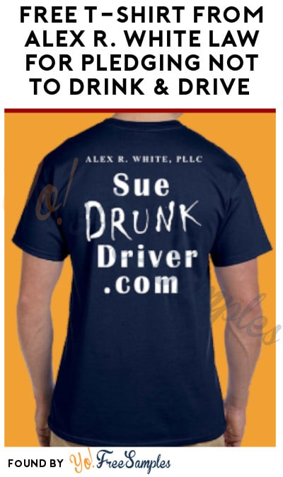 FREE T-Shirt from Alex R. White Law for Pledging Not to Drink & Drive (Kentucky & Indiana Only)