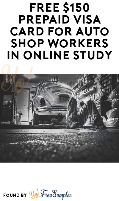 FREE $150 Prepaid Visa Card for Auto Shop Workers in Online Study (Must Apply)