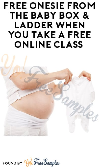 Possible FREE Onesie From The Baby Box & Ladder When You Take A Free Online Class