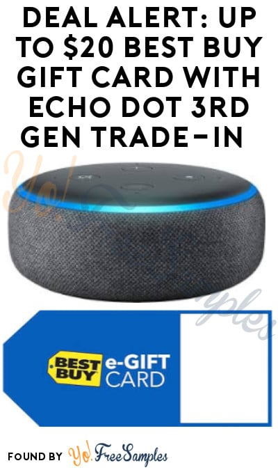 DEAL ALERT: Up to $20 Best Buy Gift Card with Echo Dot 3rd Gen Trade-In
