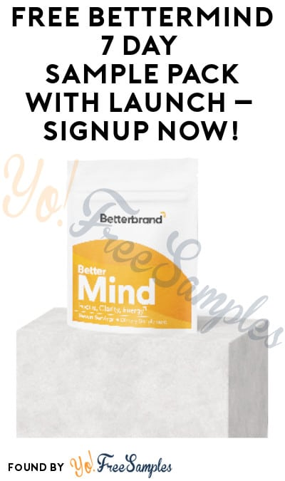FREE BetterMind 7 Day Sample Pack with Launch – Signup Now!