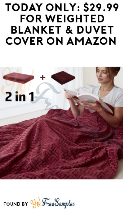 TODAY ONLY: $29.99 for Weighted Blanket & Duvet Cover on Amazon (Clipped Coupon + Code Required)
