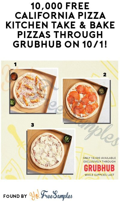 TODAY ONLY: FREE California Pizza Kitchen Take & Bake Pizzas through Grubhub on 10/1 @ 11 AM!