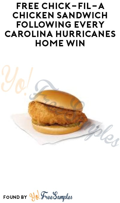 FREE Chick-fil-A Chicken Sandwich Following Every Carolina Hurricanes Home Win (Greater Triangle Area Only)