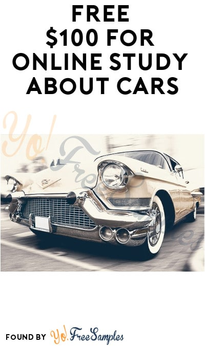 FREE $100 for Online Study about Cars (Must Apply)