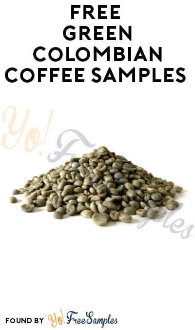 FREE Green Colombian Coffee Samples (Company Name Required)