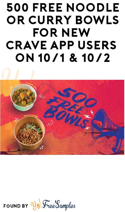 500 FREE Noodle or Curry Bowls for New Crave App Users on 10/1 & 10/2 (NY Only)