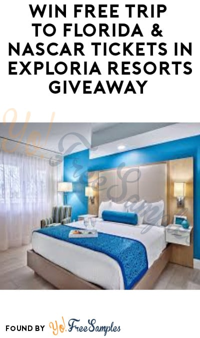 Win FREE Trip to Florida & NASCAR Tickets in Exploria Resorts Giveaway (Ages 25 & Older)