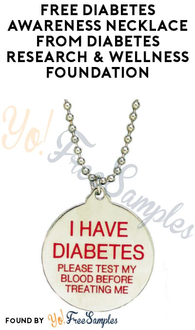 FREE Diabetes Awareness Necklace from Diabetes Research & Wellness Foundation (Mail-In Request)