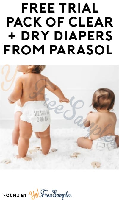 FREE Trial Pack of Clear + Dry Diapers from Parasol (Credit Card Required)