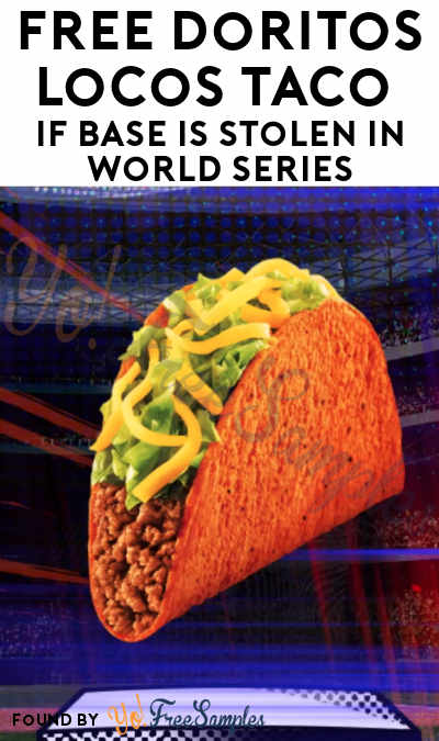 Today Only 10/30! FREE Doritos Locos Taco If Base Is Stolen In World Series