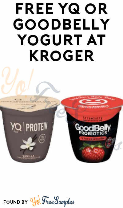 TODAY ONLY: FREE YQ or Goodbelly Yogurt at Kroger, Fry's, Ralphs, Dillons, Mariano's & Others