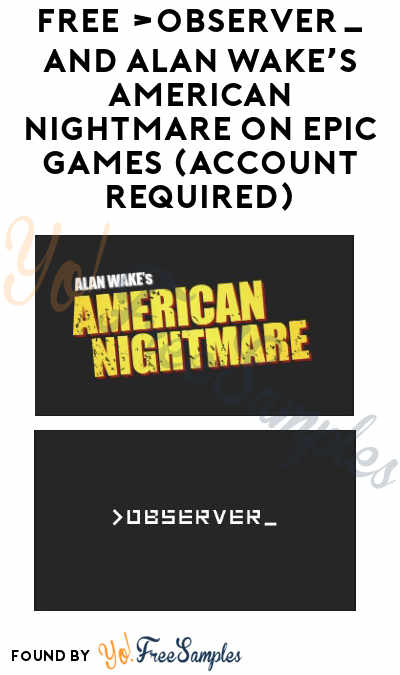FREE >observer_ and Alan Wake's American Nightmare on Epic Games (Account Required)