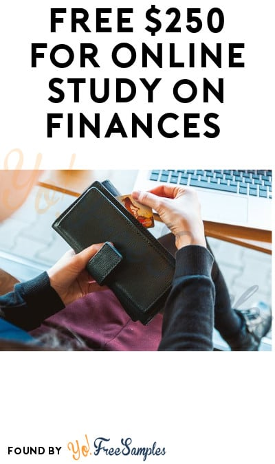 FREE $250 for Online Study on Finances (Must Apply)