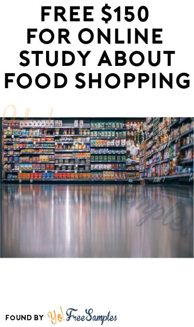 FREE $150 for Online Study about Food Shopping (Must Apply)