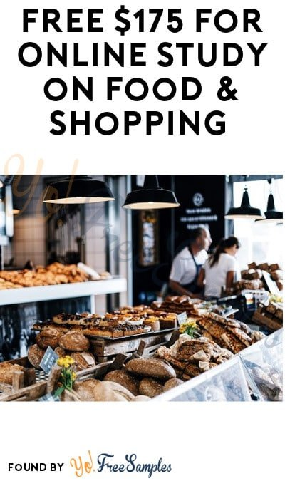 FREE $175 for Online Study on Food & Shopping (Must Apply)