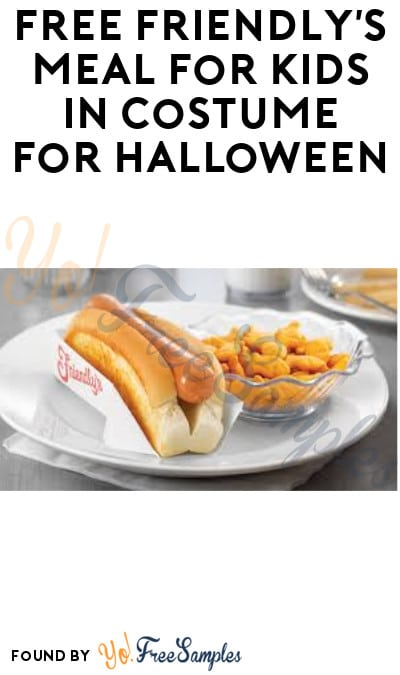 FREE Friendly's Meal for Kids in Costume for Halloween (Purchase Required)