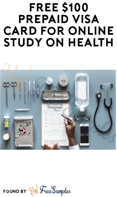 FREE $100 Prepaid Visa Card for Online Study On Health (Must Apply)
