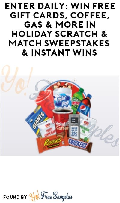 Enter Daily: Win FREE Gift Cards, Coffee, Gas & More in Holiday Scratch & Match Sweepstakes & Instant Wins