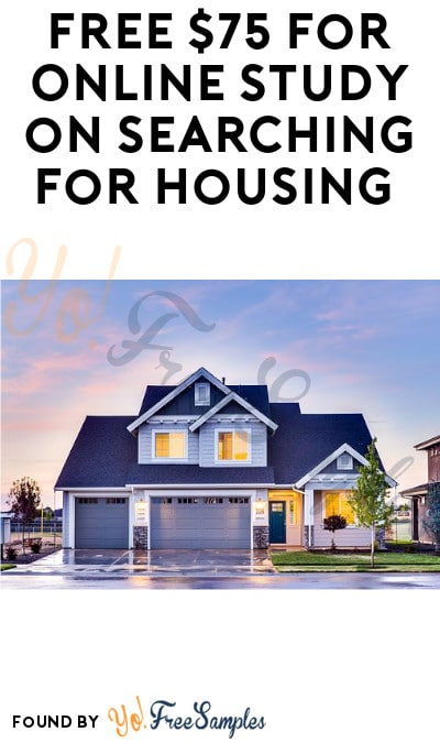 FREE $75 for Online Study on Searching for Housing (Must Apply)