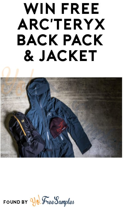 Win FREE Arc'teryx Back Pack & Jacket