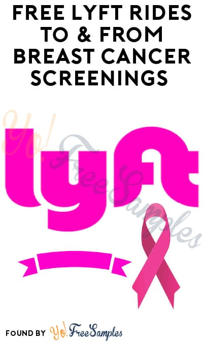 FREE Lyft Rides To & From Breast Cancer Screenings (Chicago Only)