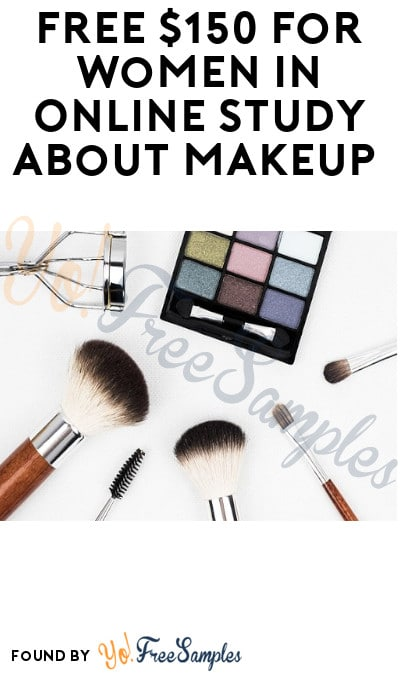 FREE $150 for Women in Online Study about Makeup (Must Apply)