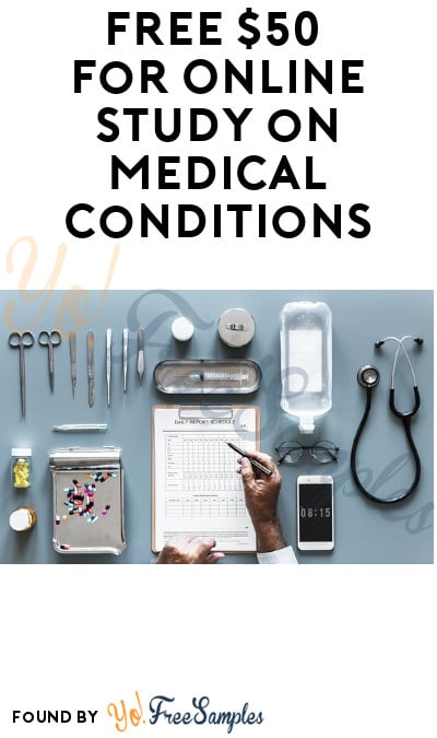 FREE $50 for Online Study on Medical Conditions (Must Apply)