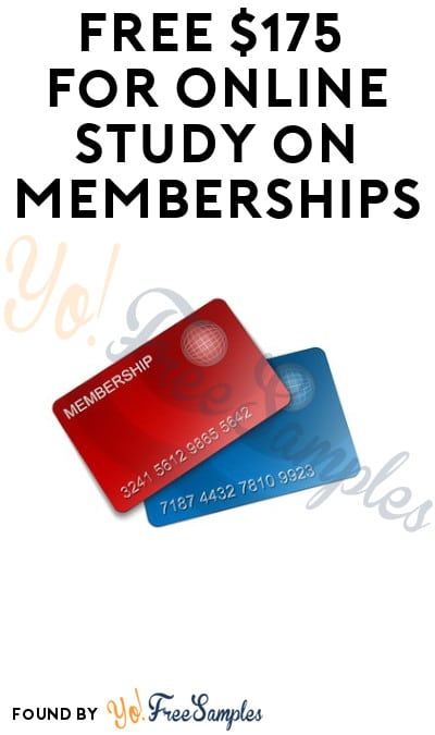 FREE $175 for Online Study on Memberships (Must Apply)