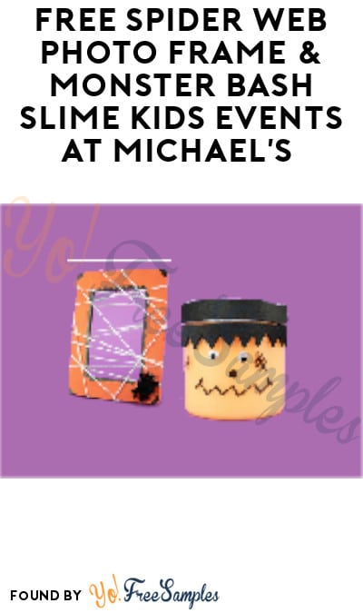 FREE Spider Web Photo Frame & Monster Bash Slime Kids Events at Michael's (Signup Required)