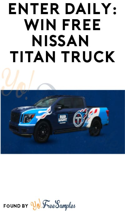 Enter Daily: Win FREE Nissan Titan Truck (Ages 21 & Older + TN, AL & KY Only)