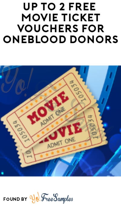 Up to 2 FREE Movie Ticket Vouchers for OneBlood Donors (Select Locations)