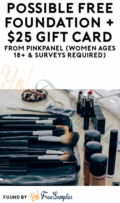 Possible FREE Foundation + $25 Gift Card From PinkPanel (Must Apply)