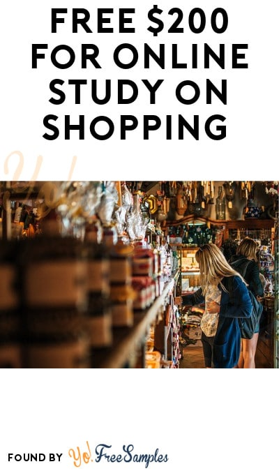 FREE $200 for Online Study on Shopping (Must Apply)