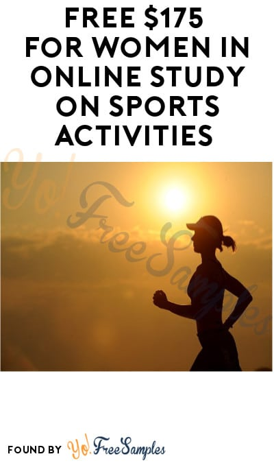 FREE $175 for Women in Online Study on Sports Activities (Must Apply)