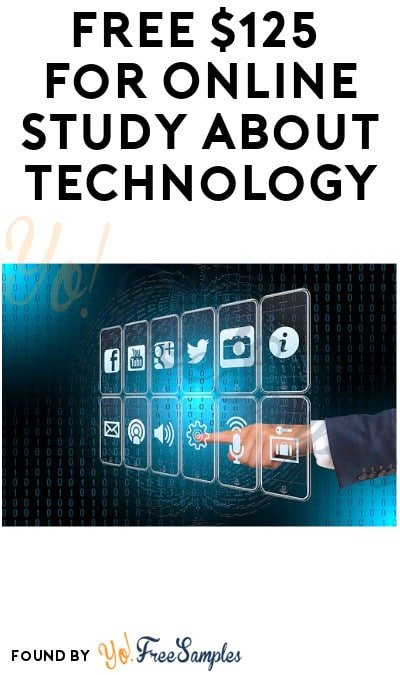 FREE $125 for Online Study about Technology (Must Apply)