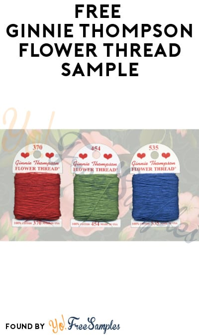 FREE Ginnie Thompson Flower Thread Sample (Mail-In Request)