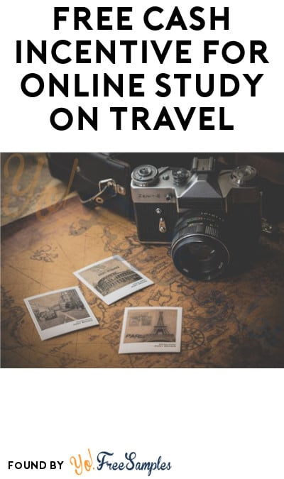 FREE Cash Incentive for Online Study on Travel (Must Apply)