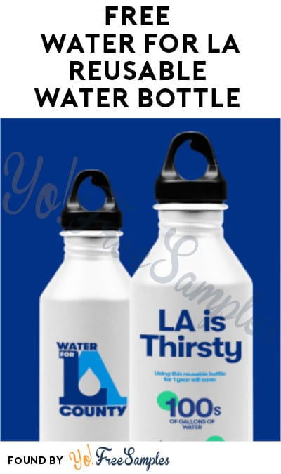 FREE Water For LA Reusable Water Bottle (LA County Only)
