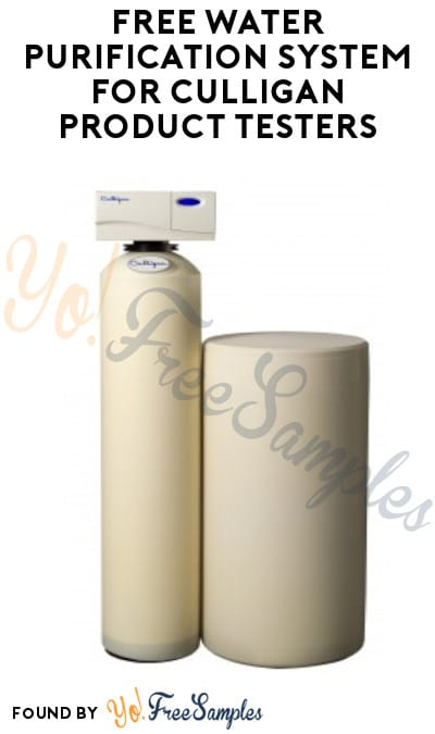 FREE Water Purification System for Culligan Product Testers (Must Apply)